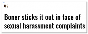 """""""Boner Sticks It Out In Face of Sexual Harassment Complaints"""""""