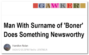 """""""Man With Surname of 'Boner' Does Something Newsworthy"""""""
